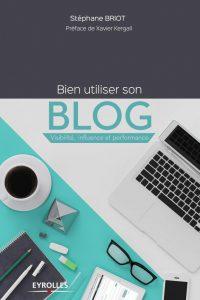"""""""Bien utiliser son Blog"""" par Stéphane Briot couverture"""