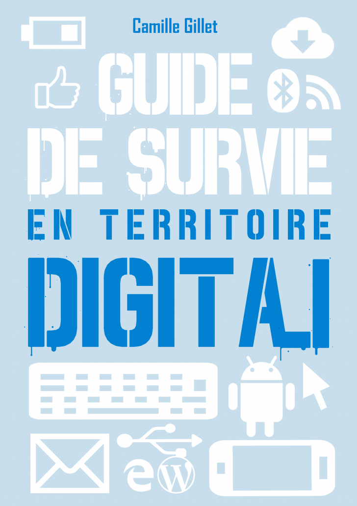 Guide de survie en territoire digital