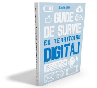 Livre Guide de survie en territoire digital par Camille Gillet